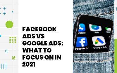 Facebook Ads vs Google Ads: What to Focus on in 2021
